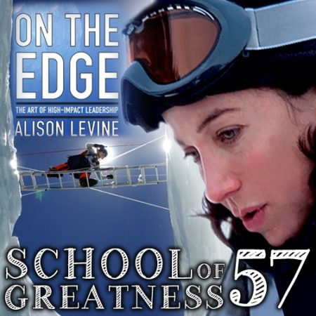 Alison Levine on the School of Greatness with Lewis Howes
