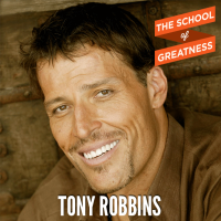 Tony Robbins on The School of Greatness