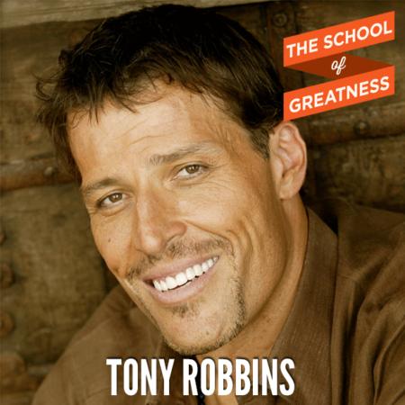 Tony Robbins on The School of Greatness
