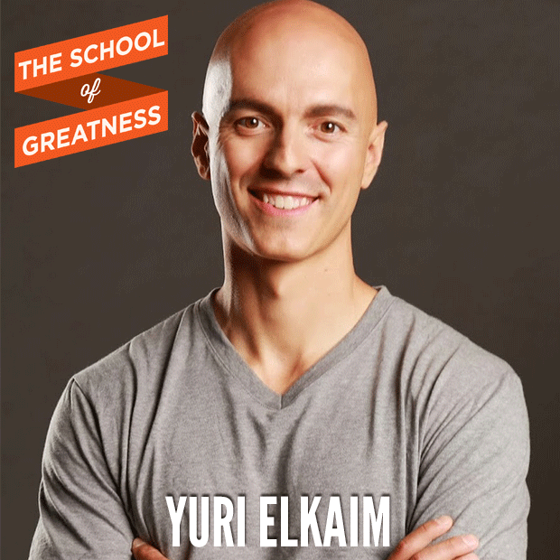 Yuri Elkaim on The School of Greatness