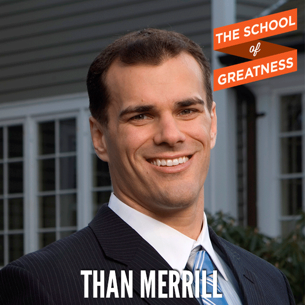 Than Merrill on The School of Greatness