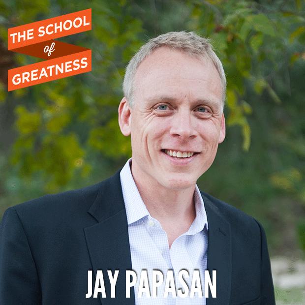 Jay Papasan on The School of Greatness
