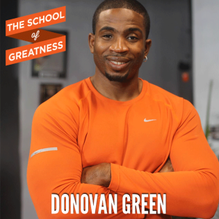 Donovan Green on The School of Greatness